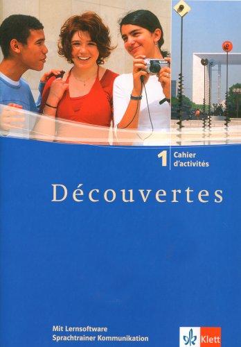 Klett Sprachtrainer. Französisch Band 1. Découvertes. Cahier inkl. CD-ROM für Windows 98SE/ME/XP/2000. Teilversion: Passend zu Klett Schulbüchern: TEIL 1