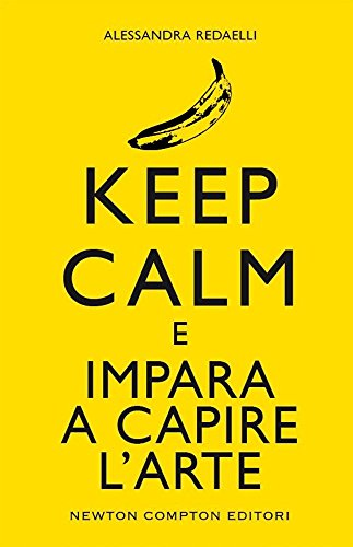 Keep calm e impara a capire l'arte