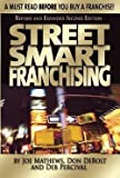 img - for Street Smart Franchising (Paperback - Revised Ed.)--by Deb Percival [2011 Edition] ISBN: 9781599184111 book / textbook / text book
