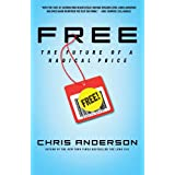 Free: The Future of a Radical Pricepar Chris Anderson
