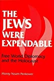 img - for The Jews Were Expendable: Free World Diplomacy and the Holocaust by Penkower, Monty Noam (1988) Paperback book / textbook / text book