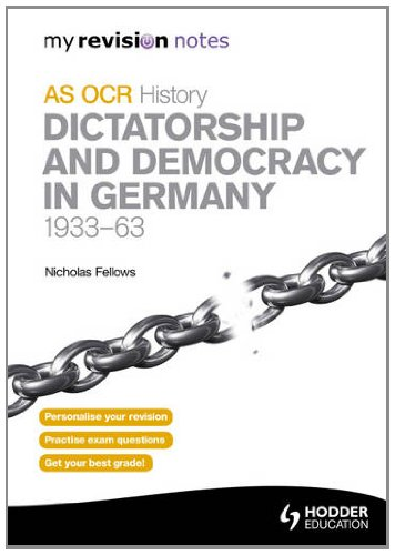 Dictatorship & Democracy in Germany, 1933-63: My Revision Notes OCR As History
