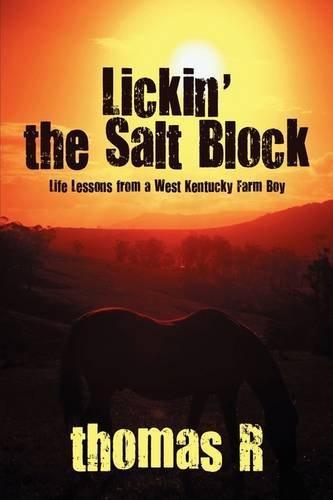Lickin' the Salt Block: Life Lessons from a West Kentucky Farm Boy
