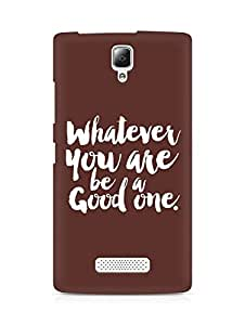 Amez Whatever you are Be a Good One Back Cover For Lenovo A2010