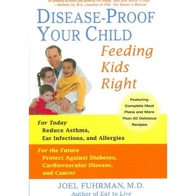 Disease-Proof Your Child; Feeding Kids Right - 1