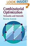 Combinatorial Optimization: Networks and Matroids (Dover Books on Mathematics)