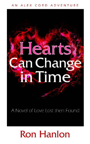 Hearts Can Change in Time: A Novel of Love Lost then Found