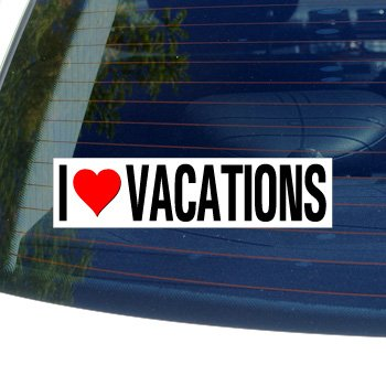 I Love Heart VACATIONS - Window Bumper Sticker
