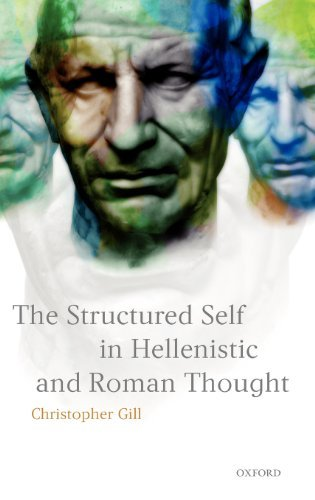 Christopher Gill - The Structured Self in Hellenistic and Roman Thought