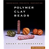 Polymer Clay Beads: Techniques, Projects, Inspirationby Grant Diffendaffer