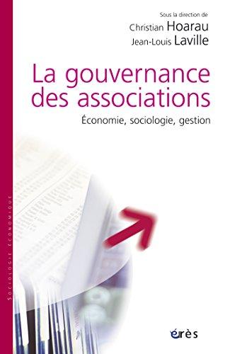 La gouvernance des associations: Economie, sociologie, gestion en ligne