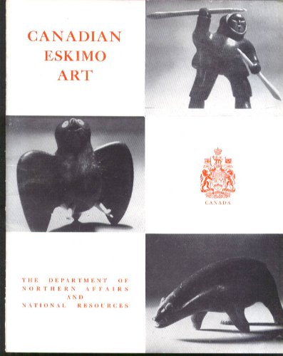 canadian-eskimo-art-monograph-northern-affairs-natural-resources-1963