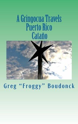 A Gringocua Travels Puerto Rico Cataño (Volume 17)