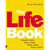 The Life Book: Laugh More, Love More, Play More, Earn Moreby Nina Grunfeld