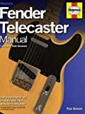 Fender Telecaster Manual: How to Buy, Maintain and Set Up the World's First Productio