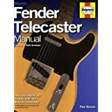 Fender Telecaster Manual: How to Buy, Maintain and Set Up the World's First Production Electric Guitarby Paul Balmer