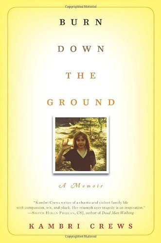 Burn Down the Ground: A Memoir, Kambri Crews