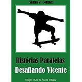 Histórias Paralelas: Desafiando Vicente (Clube da Árvore Solitária)