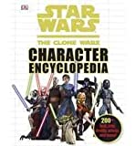 img - for [ { { Star Wars the Clone Wars Character Encyclopedia } } ] By DK Publishing( Author ) on Jun-21-2010 [ Hardcover ] book / textbook / text book
