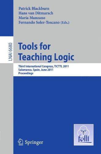 Tools for Teaching Logic: Third International Congress, TICTTL 2011, Salamanca, Spain, June 1-4, 2011, Proceedings (Lect