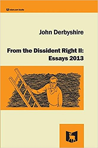 From the Dissident Right II: Essays 2013