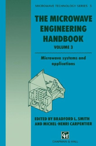 The Microwave Engineering Handbook: Microwave Systems And Applications (Microwave And Rf Techniques And Applications)