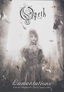 Opeth: Lamentations - Live At Shepherd's Bush Empire [DVD]