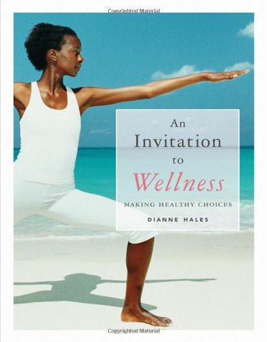 An Invitation to Wellness: Making Healthy Choices (with...