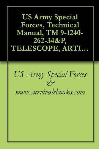 Us Army Special Forces, Technical Manual, Tm 9-1240-262-34&P, Telescope, Articulated: M105D (1240-00-980-1745), M105F (1240-00-764-1668), 1987