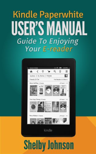 Book: Kindle Paperwhite User Manual - Guide to Enjoying your E-reader by Shelby Johnson