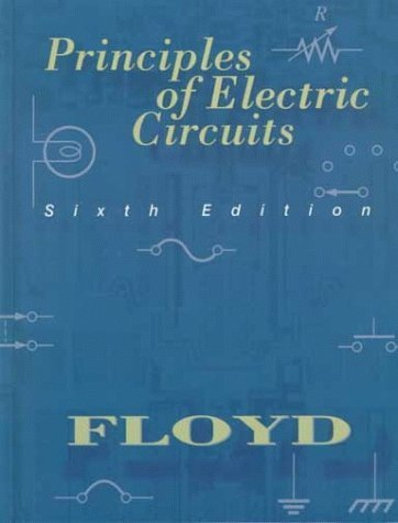 Principles Of Electric Circuits (6Th Edition) 6Th Edition By Floyd, Thomas L. Published By Prentice Hall Hardcover