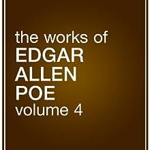 The Works of Edgar Allan Poe: Volume 4 (       UNABRIDGED) by Edgar Allan Poe Narrated by Kevin Stillwell