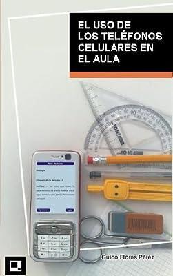 El uso de los teléfonos celulares en el aula (Spanish Edition)