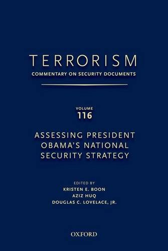 TERRORISM: COMMENTARY ON SECURITY DOCUMENTS VOLUME 116: Assessing President Obama's National Security Strategy
