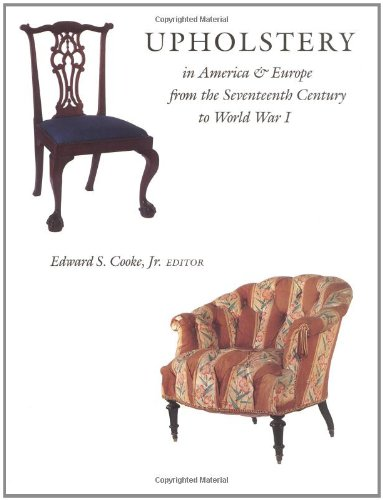 Upholstery in America and Europe from the Seventeenth Century to World War I PDF