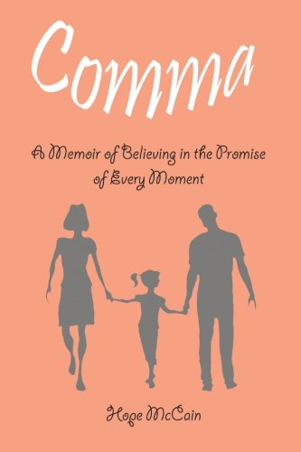 Comma: A Memoir of Believing in the Promise of Every Moment PDF