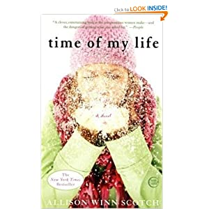 Time of My Life: A Novel Allison Winn Scotch
