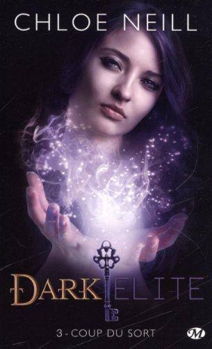Dark Elite, Tome 3 : Coup du sort