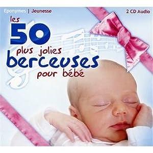 Berceuses/ Les 50 Plus Belles Pour Bebe
