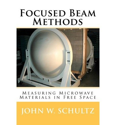 -focused-beam-methods-measuring-microwave-materials-in-free-space-by-schultz-john-w-author-oct-15-20
