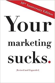Your Marketing Sucks: 10th Anniversary Edition