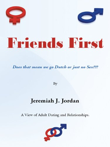 Friends First: Does That Mean We Go Dutch Or Just No Sex???