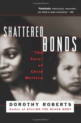 Shattered Bonds: The Color Of Child Welfare