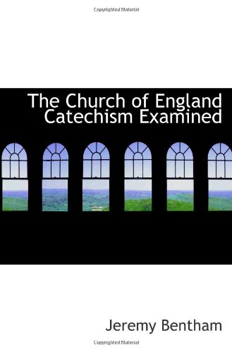 The Church of England Catechism Examined