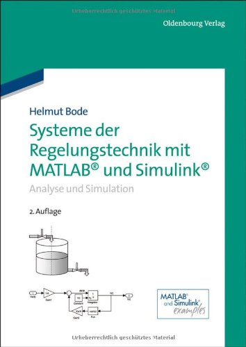 Systeme der Regelungstechnik mit MATLAB und Simulink (German Edition)