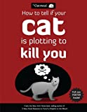Matthew Inman How to Tell If Your Cat is Plotting to Kill You