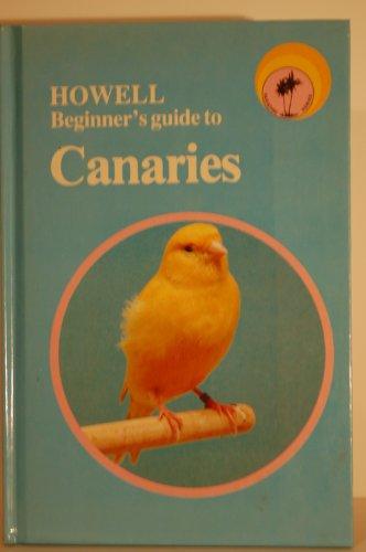 Howell Beginner's Guide to Canaries, Robinson, Brian; Adams, Scott; Leonie Rudduck