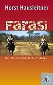 Farasi: Der Jahrhundertritt durch Afrika: Amazon.de: Horst Hausleitner: Bucher