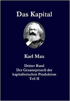 Das Kapital Karl Marx Dritter Band Teil II Persisch Farsi: Der Gesamtproze? Der Kapitalistischen Produktion (Persian Edition)