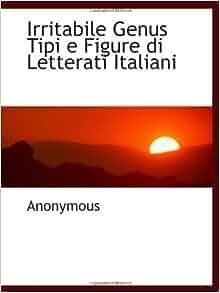Irritabile Genus Tipi e Figure di Letterati Italiani